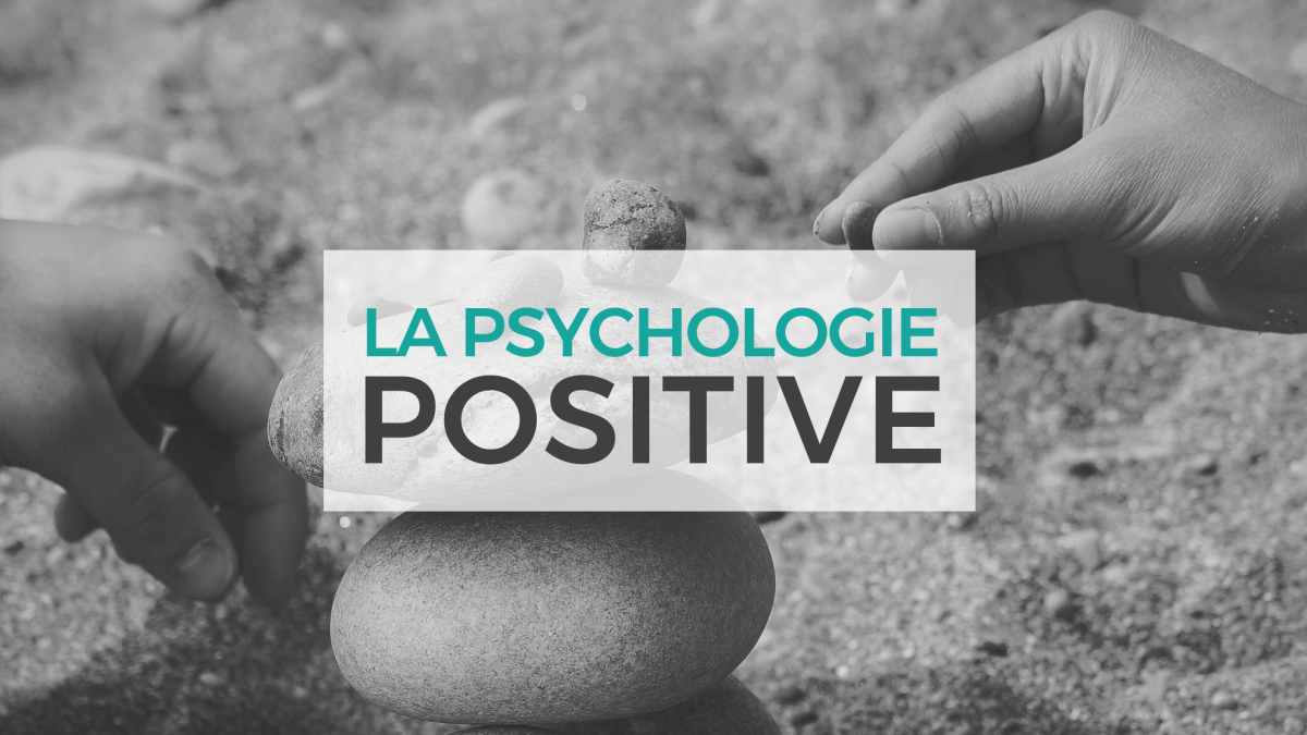 Psychologie positive - Coaching de Gestion